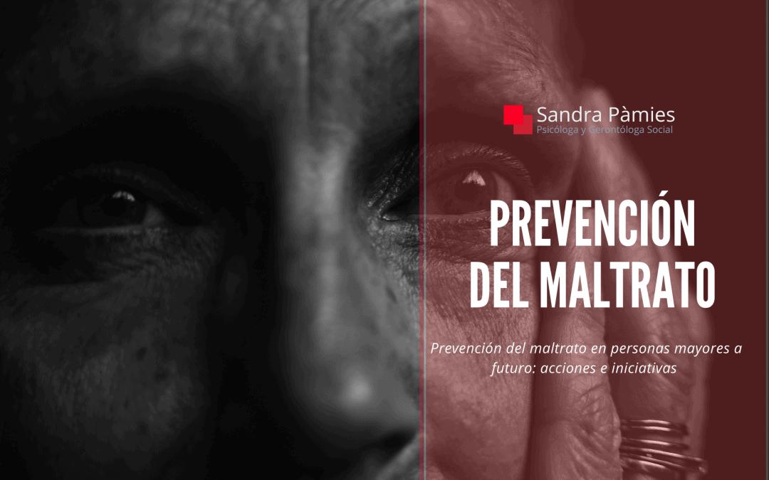 Maltrato en personas mayores a futuro: prevención, acciones e iniciativas
